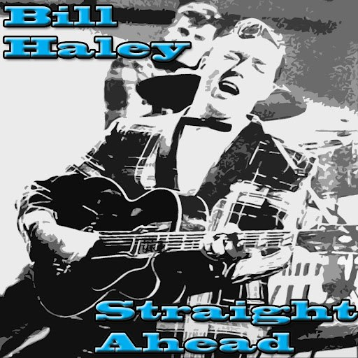 Bill Haley альбом Straight Ahead