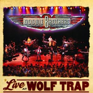 The Doobie Brothers альбом Live At Wolf Trap