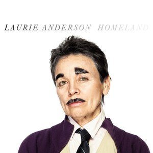 Laurie Anderson альбом Homeland