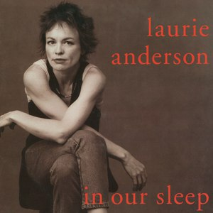 Laurie Anderson альбом In Our Sleep
