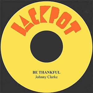 Johnny Clarke альбом Be Thankful