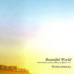 Daniel Kobialka альбом Beautiful World -Entwinement of Loves Oneness