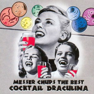 Messer Chups альбом The Best of Messer Chups: Cocktail Draculina