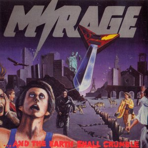 Mirage альбом ...And The Earth Shall Crumble