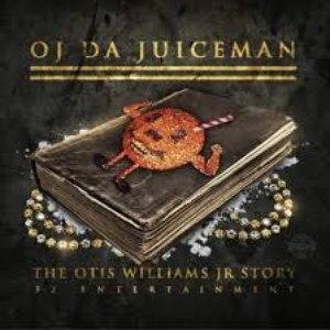 OJ Da Juiceman альбом The Otis Williams Jr Story