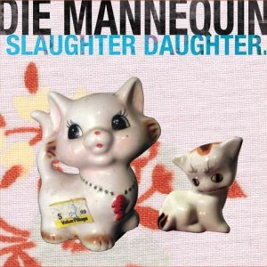 Die Mannequin альбом Slaughter Daughter