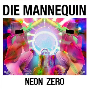 Die Mannequin альбом Neon Zero