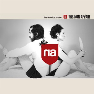 The Atomica Project альбом The Non Affair