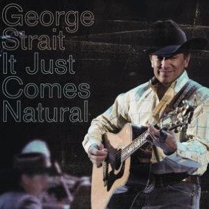 George Strait альбом It Just Comes Natural