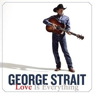 George Strait альбом Love Is Everything