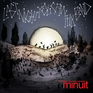 Minuit альбом Last Night You Saw This Band