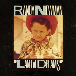 Randy Newman альбом Land of Dreams
