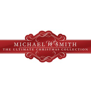 Michael W. Smith альбом The Ultimate Christmas Collection