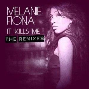 Melanie Fiona альбом It Kills Me (The Remixes)