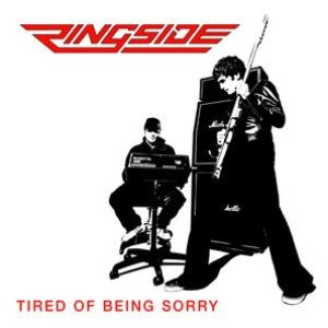 Ringside альбом Tired Of Being Sorry