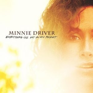Minnie Driver альбом Everything I've Got in My Pocket