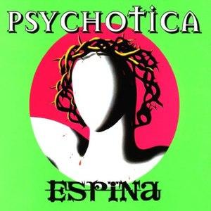 Psychotica альбом Espina