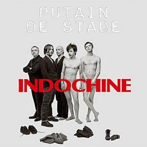 Indochine альбом Putain de stade
