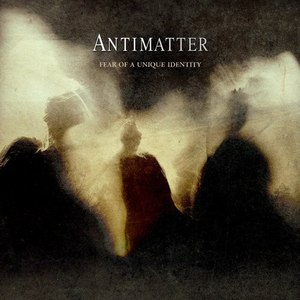 Antimatter альбом Fear of a Unique Identity (Deluxe Edition)