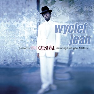 Wyclef Jean альбом Wyclef Jean Presents The Carnival Featuring Refugee Allstars