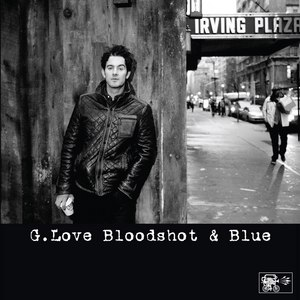 G. Love альбом Bloodshot And Blue
