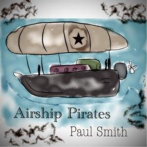 Paul Smith альбом Airship Pirates