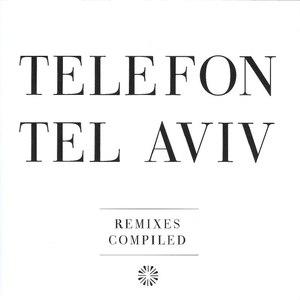 Telefon Tel Aviv альбом Remixes Compiled