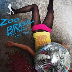 Zoo Brazil альбом No Place Like Home