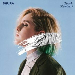 Shura альбом Touch (Remixes)