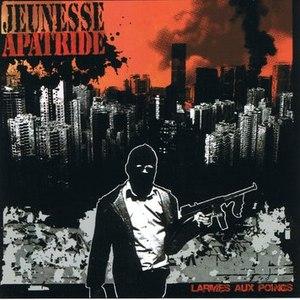 Jeunesse Apatride альбом Larmes Aux Poings