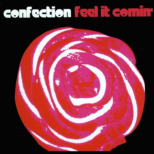 Confection альбом Feel It Comin'