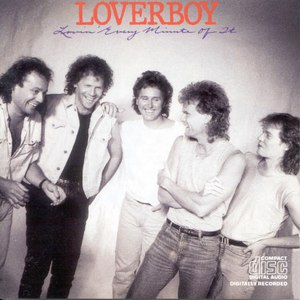 Loverboy альбом LOVIN' EVERY MINUTE OF IT