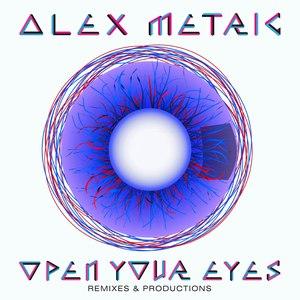 Alex Metric альбом Open Your Eyes