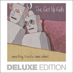The Get Up Kids альбом Something To Write Home About (Deluxe Edition)