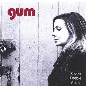 Gum альбом Seven Feeble Alibis