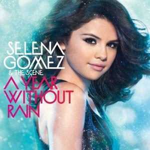 Selena Gomez & the Scene альбом A Year Without Rain (International Standard Version)