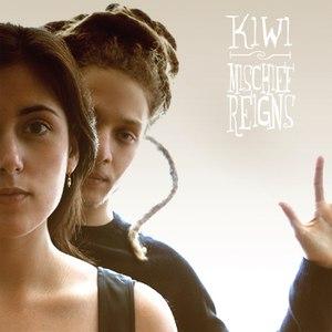 Kiwi альбом Mischief Reigns