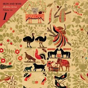Iron & Wine альбом Archive Series Volume No. 1