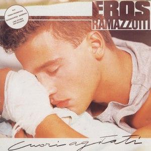 Eros Ramazzotti альбом Cuori agitati