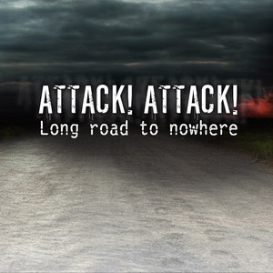 Attack! Attack! альбом Long Road To Nowhere