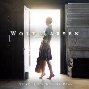 Wolf Larsen альбом Quiet at the Kitchen Door