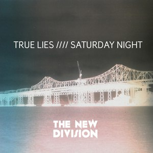 The New Division альбом True Lies //// Saturday Night