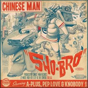 Chinese Man альбом Sho-Bro