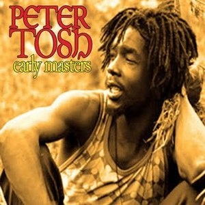 Peter Tosh альбом Early Masters
