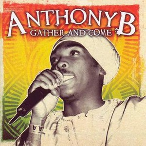 Anthony B альбом Gather And Come