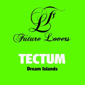 Tectum альбом Dream Islands