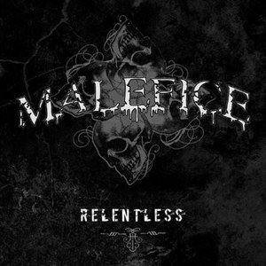 Malefice альбом Relentless