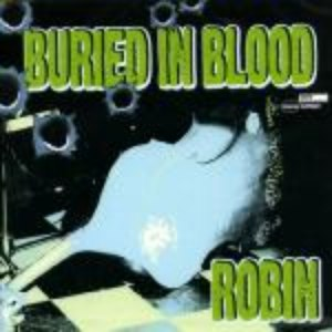 ROBIN альбом BURIED IN BLOOD