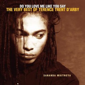 Terence Trent D'arby альбом Do You Love Me Like You Say: The Very Best Of Terence Trent D'Arby
