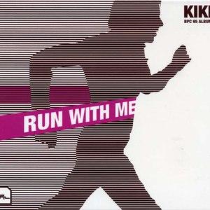 Kiki альбом Run With Me